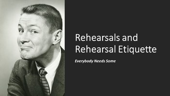 Rehearsals and Rehearsal Etiquette Power Point Presentation