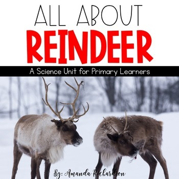 Reindeer Unit: A Study of Reindeer with Literacy and Science Activities
