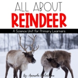 All About Reindeer Unit with Literacy and Science Activities