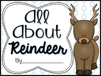 Reindeer Facts (Graphic Organizers)