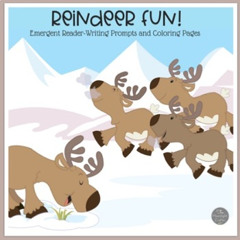 Reindeer Fun: Emergent Reader, Coloring Pages and Writing Prompts