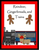 Reindeer, Gingerbread, and Trains....Oh My!