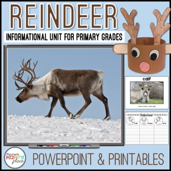 Reindeer Nonfiction Unit with PowerPoint and Printables
