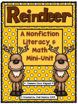 Reindeer Nonfiction Literacy and Math Mini Unit
