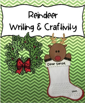 Reindeer Writing and Craftivity (Dear Santa) - December writing prompt