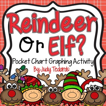Reindeer or Elf (A Pocket Chart Graphing Activity)