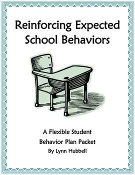 Reinforcing Expected School Behaviors: A Flexible Student Behavior Plan Packet