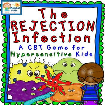 Rejection Infection: A CBT Game for Hypersensitive Children