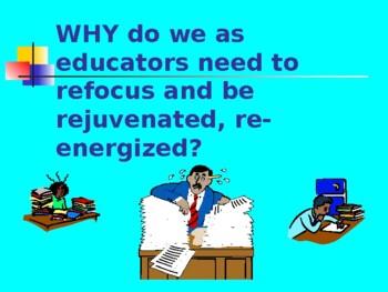Rejuvenation for Educators