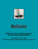 Relájate: Bilingual Stress Management Group Counseling Guide