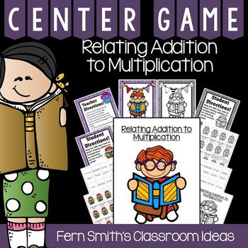 3rd Grade Go Math Chapter Three 3.2 Relate Addition and Multiplication Centers
