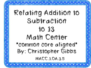 Relate Addition to Subtraction to 13 Common Core Aligned M