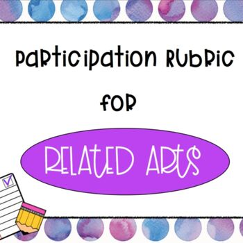 Related Arts Participation Rubric- Watercolor Dots