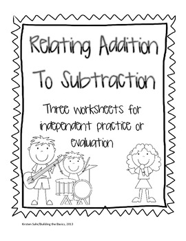 Relating Addition to Subtraction (Related Facts) by Building the Basics