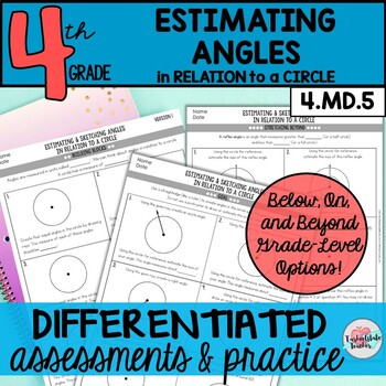 Relating Angles, Degrees, and Circles 4.MD.5 {Differentiated Assessments}