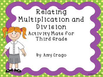 Relating Multiplication and Division-Activity Mats for Third Grade