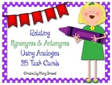 Relating Synonyms and Antonyms Through Analogies - 28 TASK CARDS