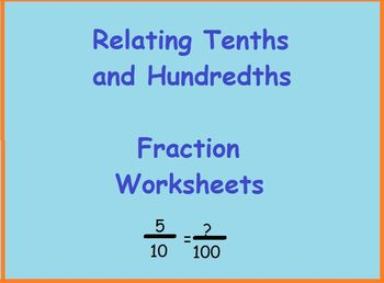 Relating Tenths and Hundredths-Fraction Worksheets