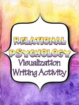 RELATIONAL PSYCHOLOGY: VISUALIZATION AND WRITING ACTIVITY