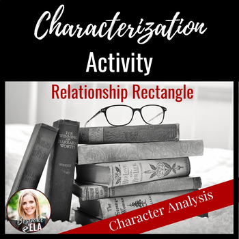 Characterization & Relationships: Literary Elements & Analysis {COMMON CORE}