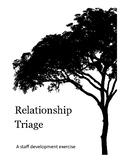 Relationship Triage - Staff Development - Building Relationships