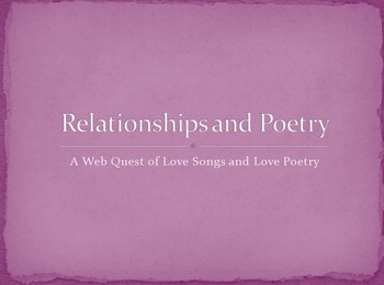 Relationships in Poetry: A Web Quest of Love Songs and Love Poetry