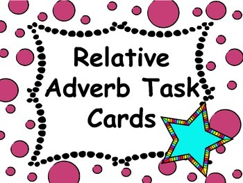 Relative Adverb Task Cards