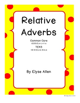 Relative Adverbs, Common Core and TEKS Aligned
