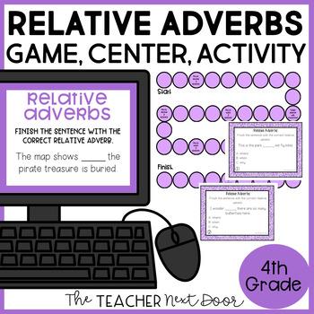 Relative Adverbs Game | Relative Adverbs Center | Relative Adverbs Activity