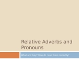 Relative Adverbs and Pronouns PPT