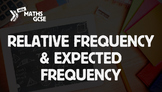 Relative Frequency & Expected Frequency - Complete Lesson