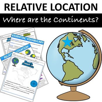 """Relative Location """"Where are the continents?"""""""