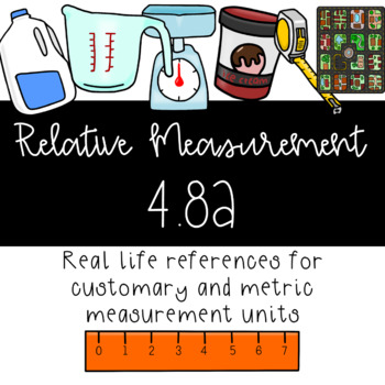 Relative Measurement Units- Customary and Metric Measurement 4.8A