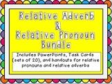 Relative Pronoun and Relative Adverb Bundle