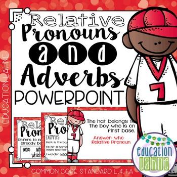 Relative Pronouns & Adverbs