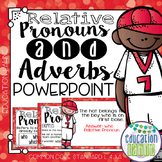 Relative Pronouns & Adverbs