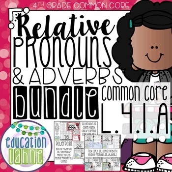 Relative Pronouns & Adverbs Bundle