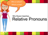 Relative Pronouns - Follow on from who and whom