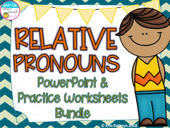 Relative Pronouns PowerPoint and Practice Worksheets Bundle