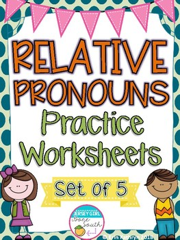 Relative Pronouns Practice Worksheets - Set of 5 Common Core Aligned