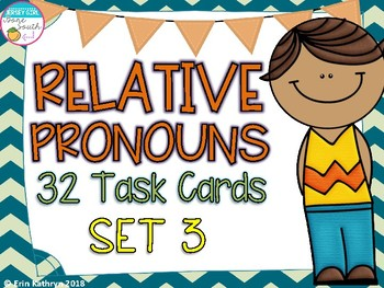 Relative Pronouns Task Cards (32) - Set 3 Common Core