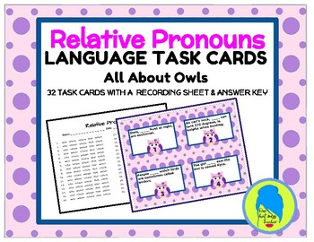 Relative Pronouns Task Cards- All About Owls