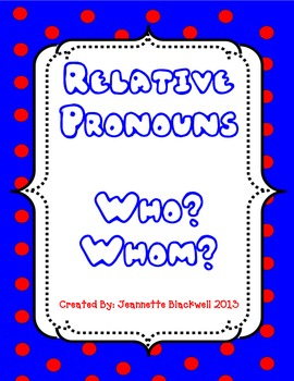 Relative Pronouns Who and Whom CCSS L.4.1.A