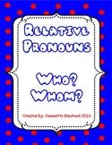 Relative Pronouns Who and Whom CCSS L.4.1.A