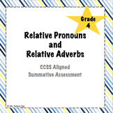 {Relative Pronouns and Adverbs - Summative Assessment} CCSS ELA-Literacy.L.4.1A