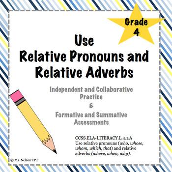 {Relative Pronouns and Relative Adverbs} CCSS.ELA-Literacy.L.4.1A