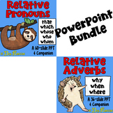 Relative Pronouns and Relative Adverbs PowerPoint (with a