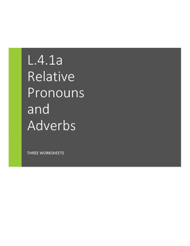 L.4.1.a Relative Pronouns and Adverbs, Who and Whom, Whose and Who's