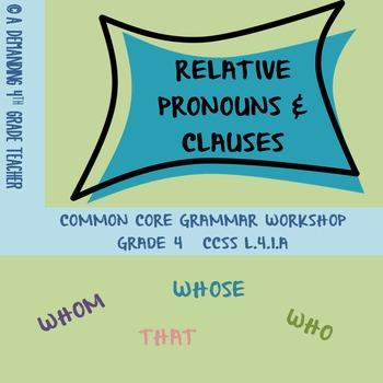 Relative pronouns & relative clauses: Common Core grammar