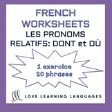French relative pronouns - DONT et OÙ - French grammar worksheet
